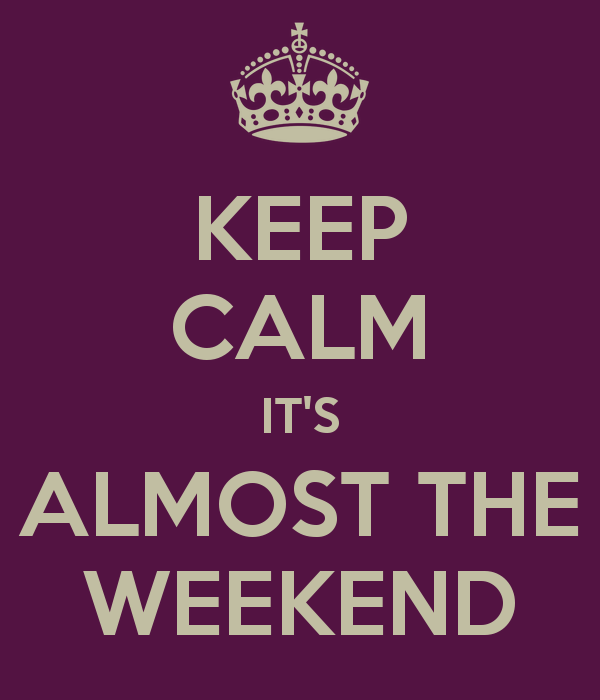 keep-calm-it-s-almost-the-weekend-5